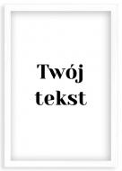 Plakat w ramce, Twój tekst - biała ramka, 20x30 cm