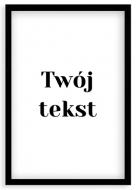 Plakat w ramce, Twój tekst - czarna ramka, 20x30 cm
