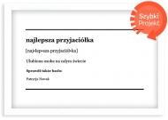 Plakat w ramce, Dla przyjaciółki - biała ramka, 30x20 cm