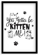 Plakat w ramce, Kitten me - czarna ramka, 20x30 cm