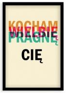 Plakat w ramce, Kocham Pragnę Wielbię Cię, 20x30 cm