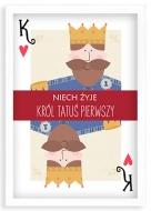 Plakat w ramce, Król Tatuś Pierwszy - biała ramka, 20x30 cm