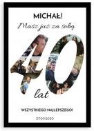 Plakat w ramce, Plakat na urodziny 40stka- czarna ramka, 20x30 cm