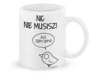 Kubek, Kolekcja Ptaszek Staszek - Nic nie musisz