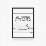 Plakat w ramce, Kolekcja Ptaszek Staszek - Jutro - czarna ramka, 20x30 cm