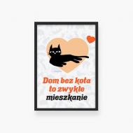 Plakat w ramce, Kolekcja Typowy Kot - Dom bez kota - czarna ramka, 20x30 cm