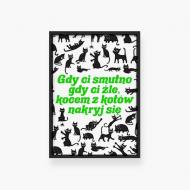 Plakat w ramce, Kolekcja Typowy Kot - Gdy Ci smutno - czarna ramka, 20x30 cm