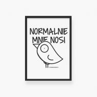 Plakat w ramce, Kolekcja Ptaszek Staszek - Normalnie mnie nosi, 20x30 cm