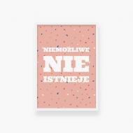Plakat w ramce, Niemożliwe nie istnieje - biała ramka, 20x30 cm