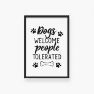 Plakat w ramce, Dogs - welcome, people - tolerated - czarna ramka, 40x60 cm