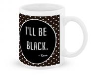 Kubek, I'll be black