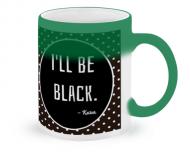 Kubek magiczny, I'll be black