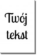 Obraz, Twój tekst, 70x100 cm